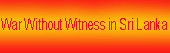 WAR WITHOUT WITNESS